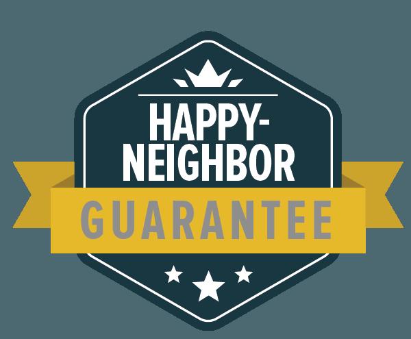 Happy-Neighbor Guarantee